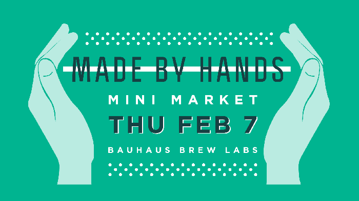 Thursday February 7th Made By Hands Mini Market From Bauhaus