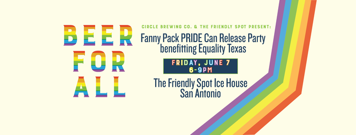 Beer For All: Fanny Pack SATX Launch with Equality TX - From circlebrew